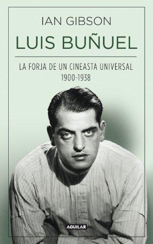 Descargar LUIS BUÑUEL  LA FORJA DE UN CINEASTA UNIVERSAL (1900-1938)