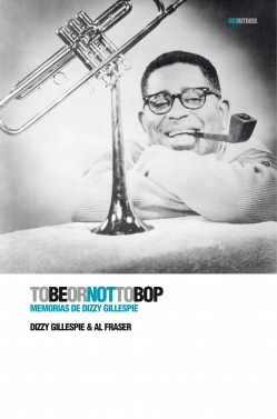 Descargar TO BE OR NOT TO BOP: MEMORIAS DE DIZZY GILLESPIE
