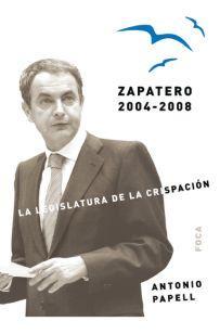 Descargar ZAPATERO  2004-2008  LA LEGISLATURA DE LA CRISPACION