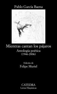 Descargar MIENTRAS CANTAN LOS PAJAROS  ANTOLOGIA POETICA (1946-2006)
