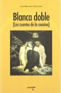 Descargar BLANCA DOBLE (LOS CUENTOS DE LA COCAINA)