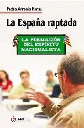 Descargar LA ESPAÑA RAPTADA  LA FORMACION DEL ESPIRITU NACIONALISTA