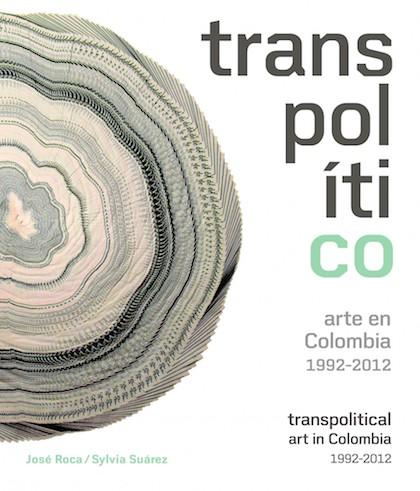 Descargar TRANSPOLITICO  ARTE EN COLOMBIA 1992-2012