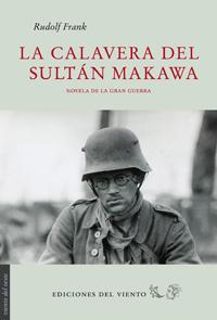 Descargar LA CALAVERA DEL SULTAN MAKAWA  NOVELA DE LA GRAN GUERRA