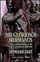 Descargar MIS GLORIOSOS HERMANOS: JUDEA CONTRA ANTIOCO IV  LA LUCHA POR LA LIBERTAD