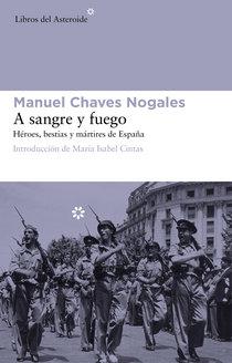 Descargar A SANGRE Y FUEGO  HEROES  BESTIAS Y MARTIRES DE ESPAñA