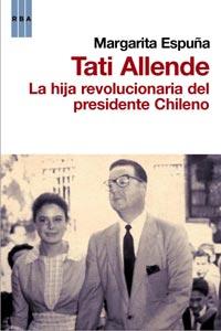 Descargar TATI ALLENDE  LA HIJA REVOLUCIONARIA DEL PRESIDENTE CHILENO