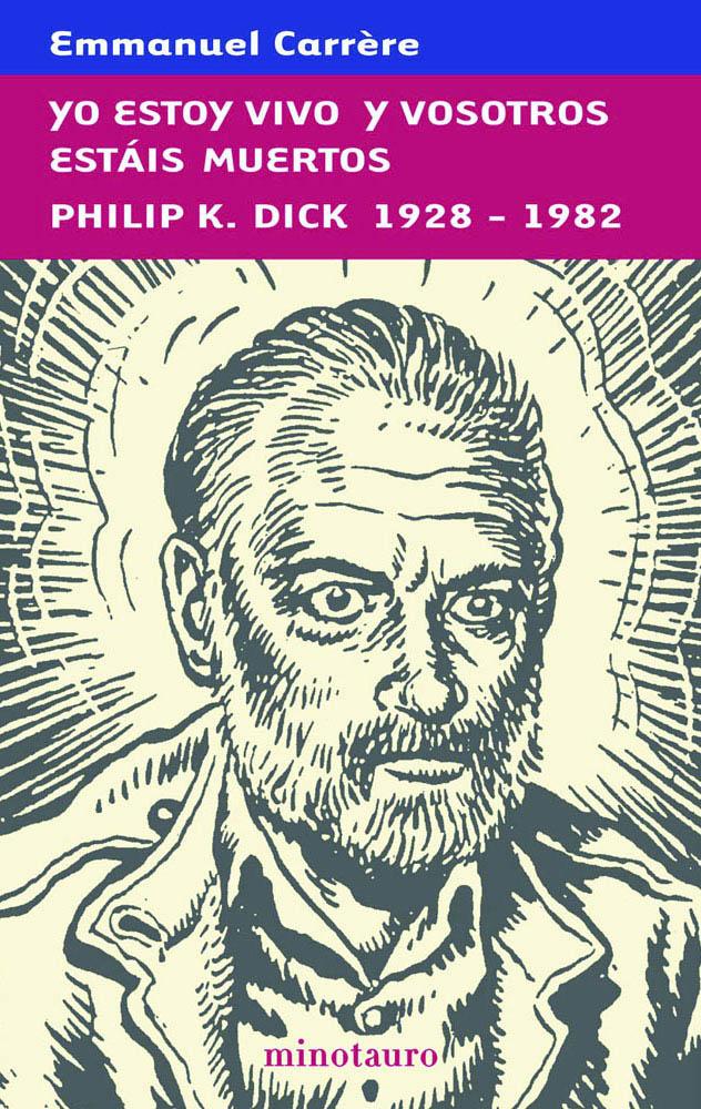 Descargar YO ESTOY VIVO Y VOSOTROS ESTAIS MUERTOS  PHILIP K  DICK 1928-1982