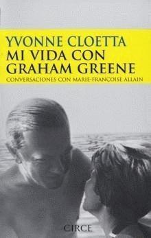 Descargar MI VIDA CON GRAHAM GREENE  CONVERSACIONES CON MARIE-FRANçOISE ALLAIN