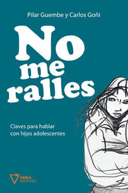 Descargar NO ME RALLES  CLAVES PARA HABLAR CON HIJOS ADOLESCENTES