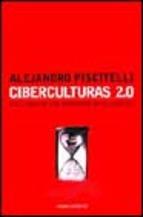 Descargar CIBERCULTURAS 2 0 EN LA ERA DE LAS MAQUINAS INTELIGENTES