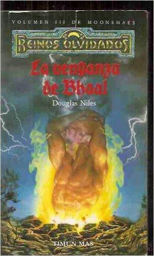 Descargar LA VENGANZA DE BHAAL  VOLUMEN 3 DE MOONSHAES (REINOS OLVIDADOS)