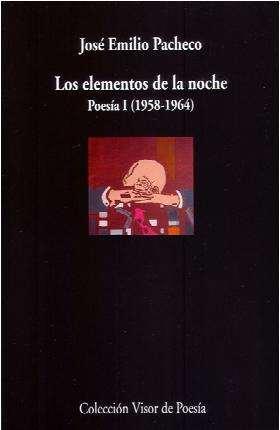 Descargar LOS ELEMENTOS DE LA NOCHE  POESIA I (1958-1964)