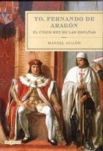Descargar YO  FERNANDO DE ARAGON  EL UNICO REY DE LAS ESPAÑAS