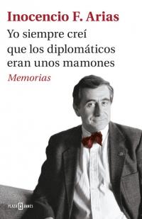Descargar YO SIEMPRE CREI QUE LOS DIPLOMATICOS ERAN UNOS MAMONES  MEMORIAS