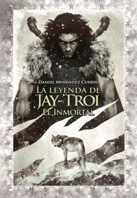 Descargar LA LETENDA DE JAY-TROI  EL INMORTAL