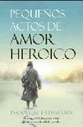 Descargar PEQUEÑOS ACTOS DE AMOR HEROICO