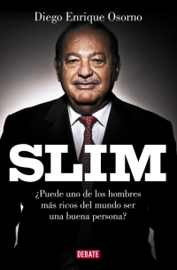 Descargar SLIM ¿PUEDE UNO DE LOS HOMBRES MAS RICOS DEL MUNDO SER UNA BUENA PERSONA?