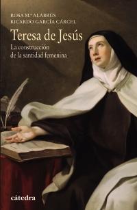 Descargar TERESA DE JESUS  LA CONSTRUCCION DE LA SANTIDAD FEMENINA
