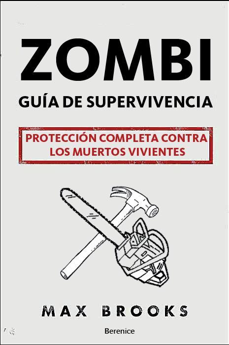 Descargar ZOMBI  GUIA DE SUPERVIVENCIA: PROTECCION COMPLETA CONTRA LOS MUERTOS VIVIENTES