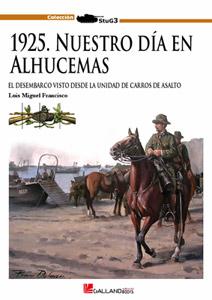 Descargar 1925: NUESTRO DIA EN ALHUCEMAS  EL DESEMBARCO VISTO DESDE LA UNIDAD DE CARROS DE ASALTO
