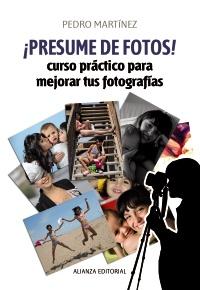 Descargar ¡PRESUME DE FOTOS! CURSO PRACTICO PARA MEJORAR TUS FOTOGRAFIAS
