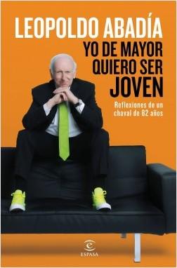 Descargar YO DE MAYOR QUIERO SER JOVEN  REFLEXIONES DE UN CHAVAL DE 82 AñOS