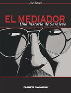 Descargar EL MEDIADOR  UNA HISTORIA DE SARAJEVO