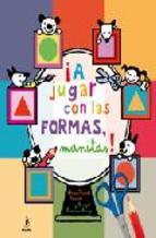 Descargar ¡A JUGAR CON LAS FORMAS  MANITAS!