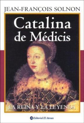 Descargar CATALINA DE MEDICIS  LA REINA Y LA LEYENDA