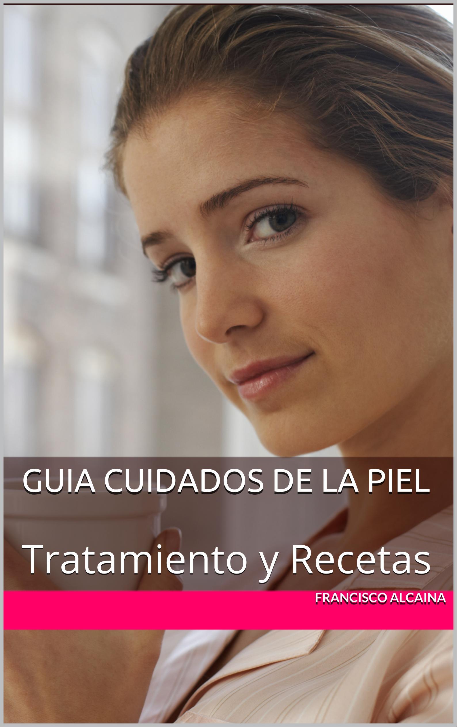 Descargar GUIA CUIDADOS DE LA PIEL  TRATAMIENTOS Y RECETAS