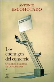 Descargar LOS ENEMIGOS DEL COMERCIO II: UNA HISTORIA MORAL DE LA PROPIEDAD