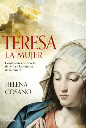 Descargar TERESA LA MUJER  CONFESIONES DE TERESA DE AVILA A LAS PUERTAS DE LA MUERTE