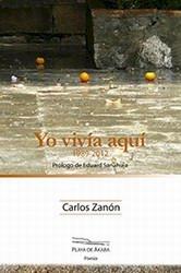 Descargar YO VIVIA AQUI (1989-2012) POEMAS  AGUJEROS Y ARMISTICIOS