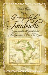 Descargar LA CONQUISTA DE TOMBUCTU  LA GRAN AVENTURA DE YUDER PACHA Y OTROS HISPANOS EN EL PAIS DE LOS NEGROS