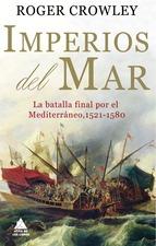 Descargar IMPERIOS DEL MAR  LA BATALLA FINAL POR EL MEDITERRANEO  1521-1580